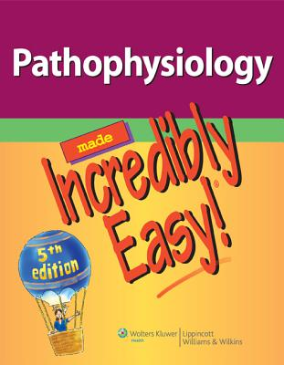 Pathophysiology Made Incredibly Easy! By Lippincott & Co. (EDT)